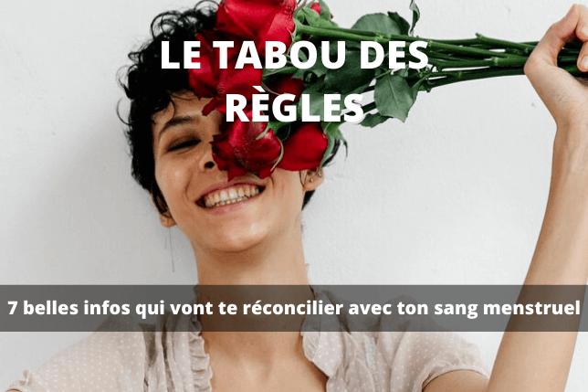 Le Tabou des Règles : 7 belles infos qui vont te réconcilier avec ton sang menstruel